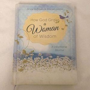 How God Grows a Woman Of Wisdom Devotional Journal
